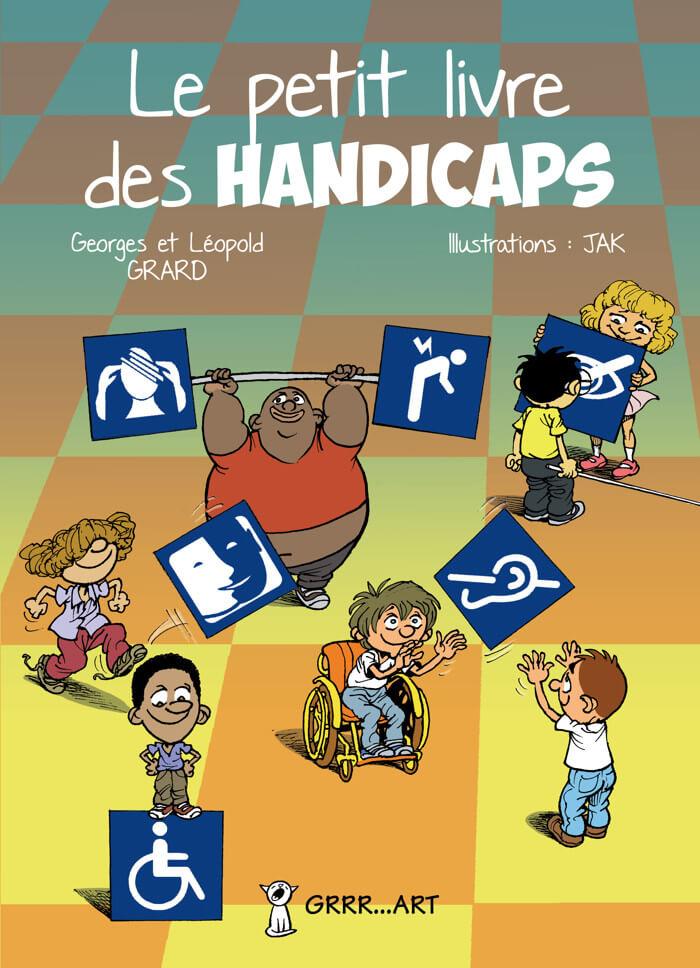 Le Petit Livre Des Handicaps Le Handicap Explique Aux 7